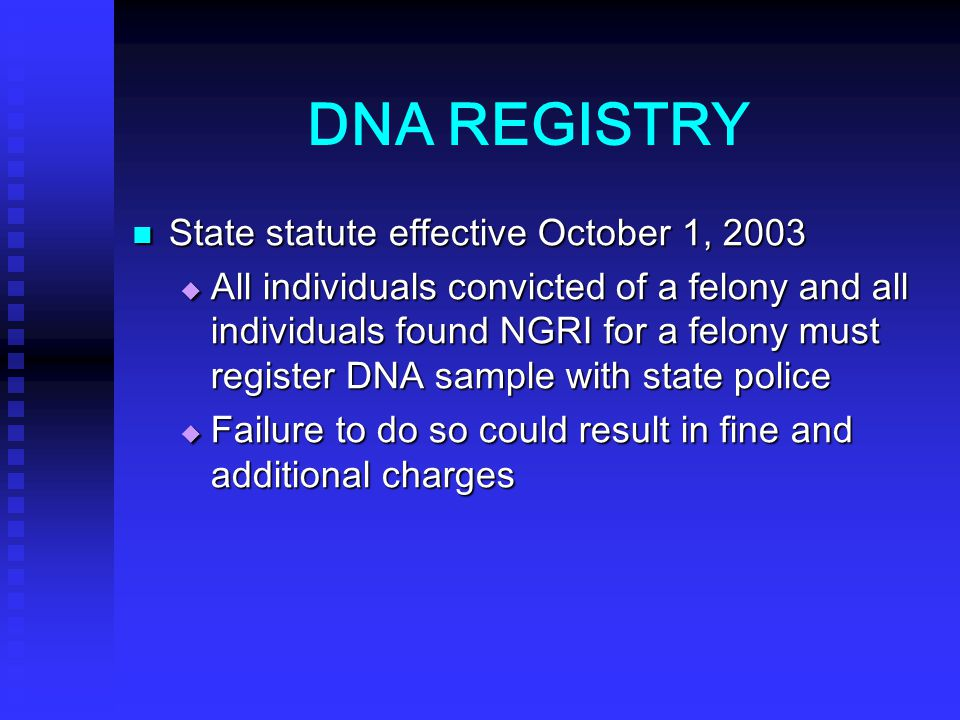 DNA REGISTRY State statute effective October 1, 2003