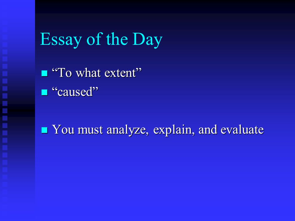 Essay of the Day To what extent caused