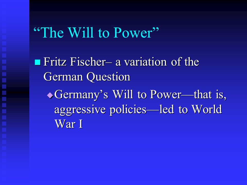 The Will to Power Fritz Fischer– a variation of the German Question