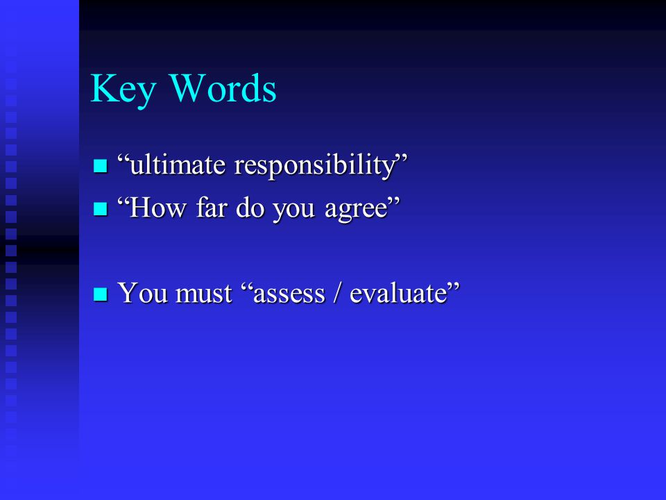 Key Words ultimate responsibility How far do you agree