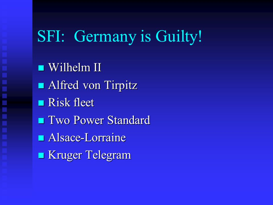 SFI: Germany is Guilty! Wilhelm II Alfred von Tirpitz Risk fleet