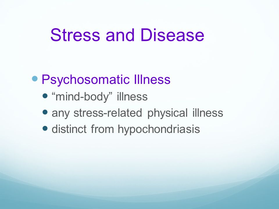 Stress and Disease Psychosomatic Illness mind-body illness