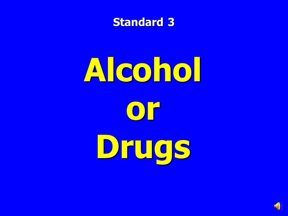 Alcohol or Drugs Standard 3