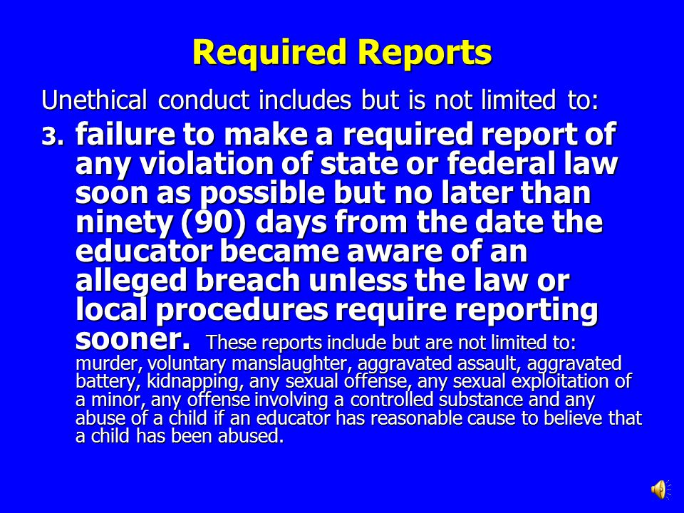 Required Reports Unethical conduct includes but is not limited to: