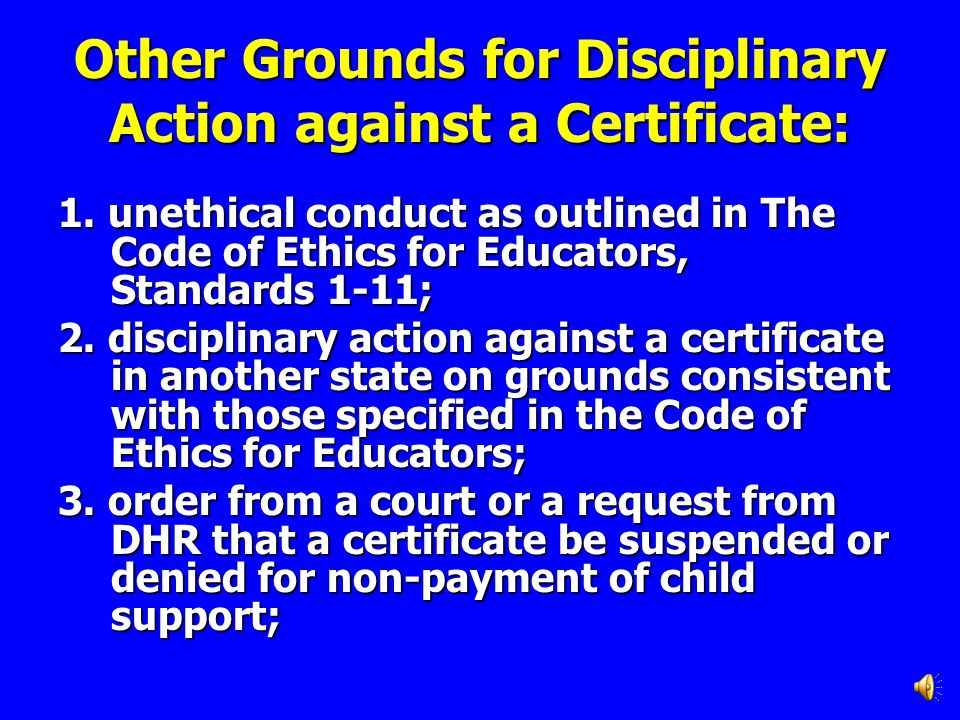 Other Grounds for Disciplinary Action against a Certificate:
