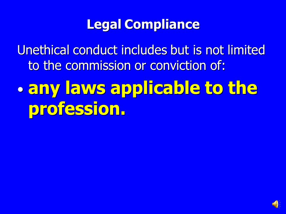 any laws applicable to the profession.