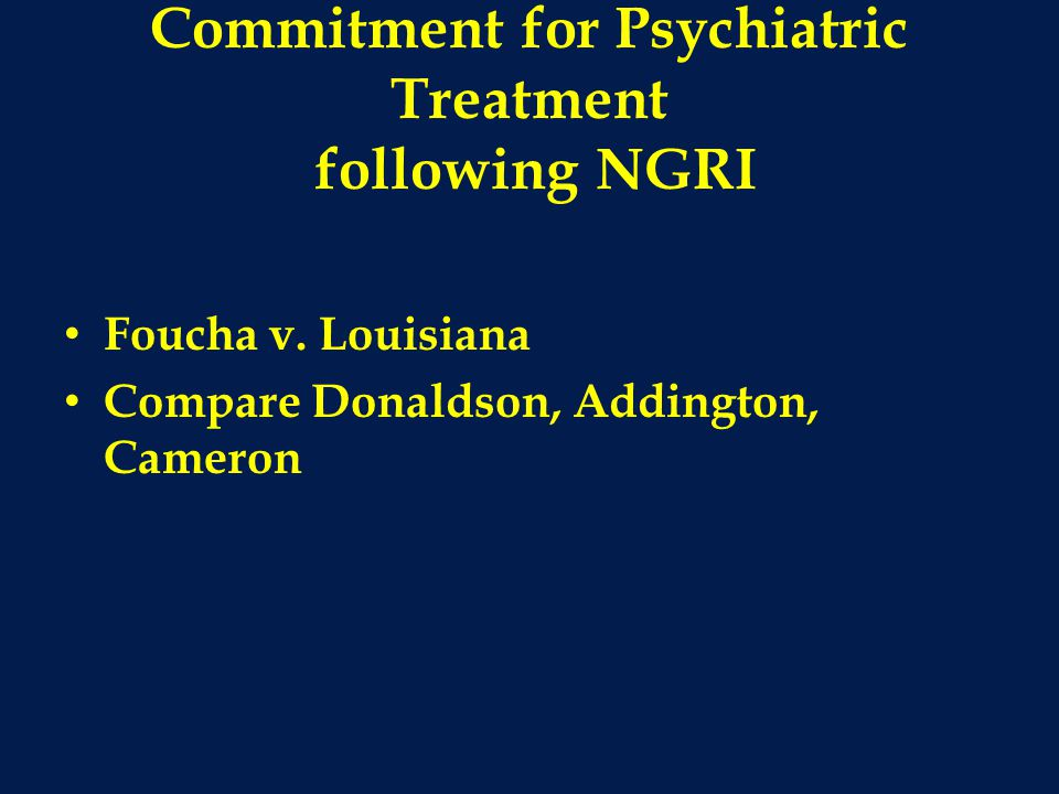 Commitment for Psychiatric Treatment following NGRI