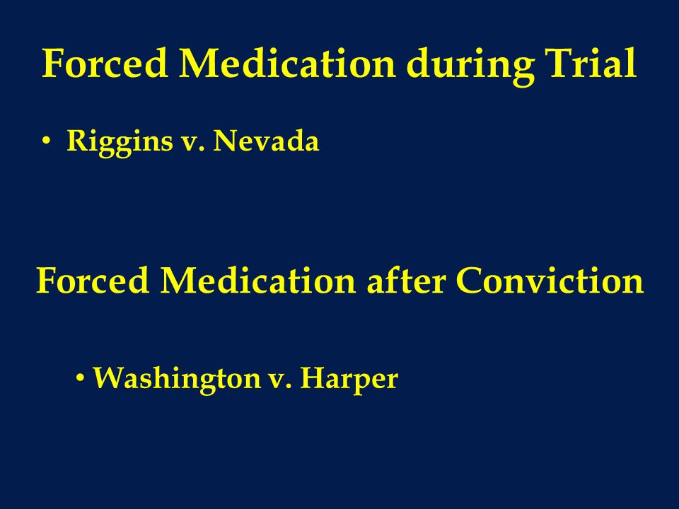 Forced Medication during Trial