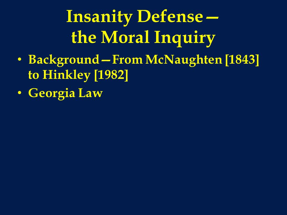Insanity Defense— the Moral Inquiry