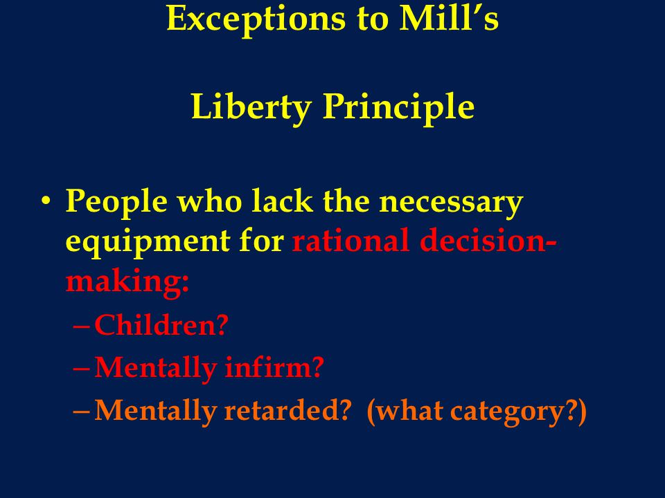 Exceptions to Mill's Liberty Principle