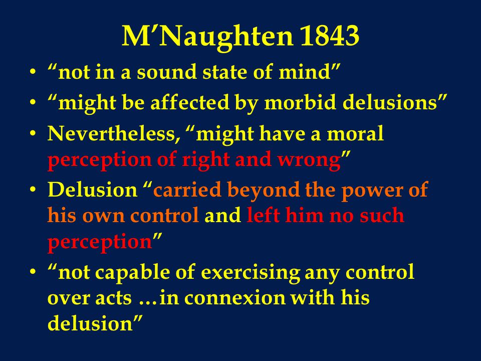 M'Naughten 1843 not in a sound state of mind