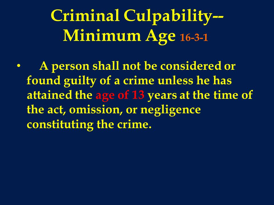 Criminal Culpability--Minimum Age 16-3-1