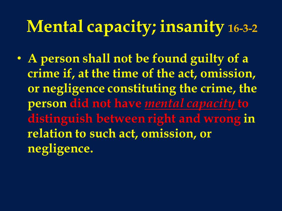 Mental capacity; insanity 16-3-2