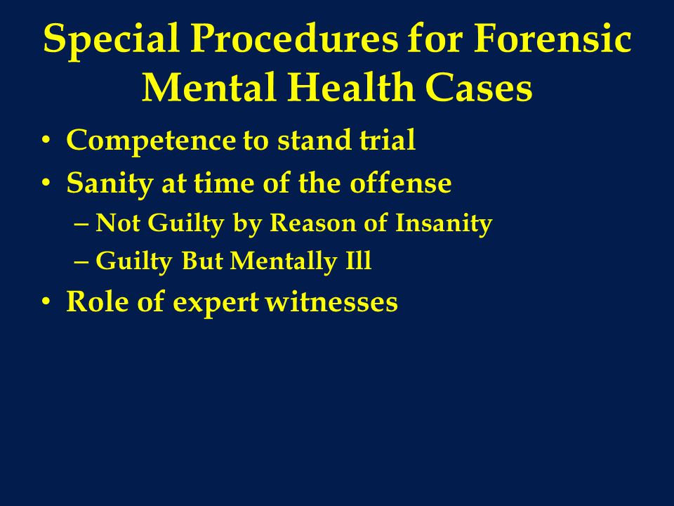 Special Procedures for Forensic Mental Health Cases