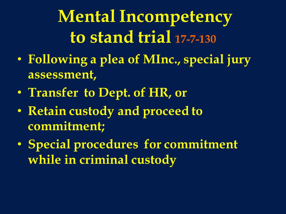 Mental Incompetency to stand trial 17-7-130