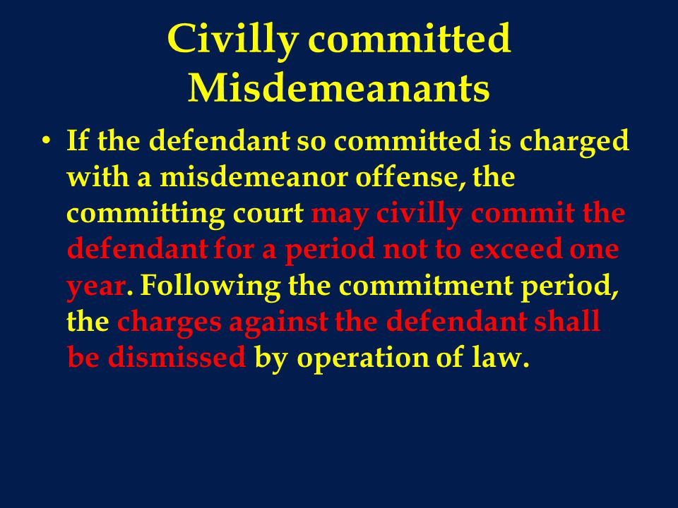Civilly committed Misdemeanants