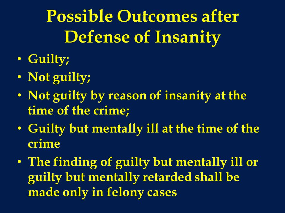Possible Outcomes after Defense of Insanity