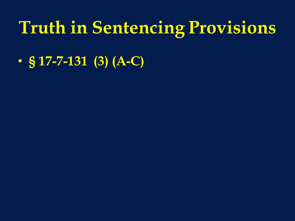 Truth in Sentencing Provisions