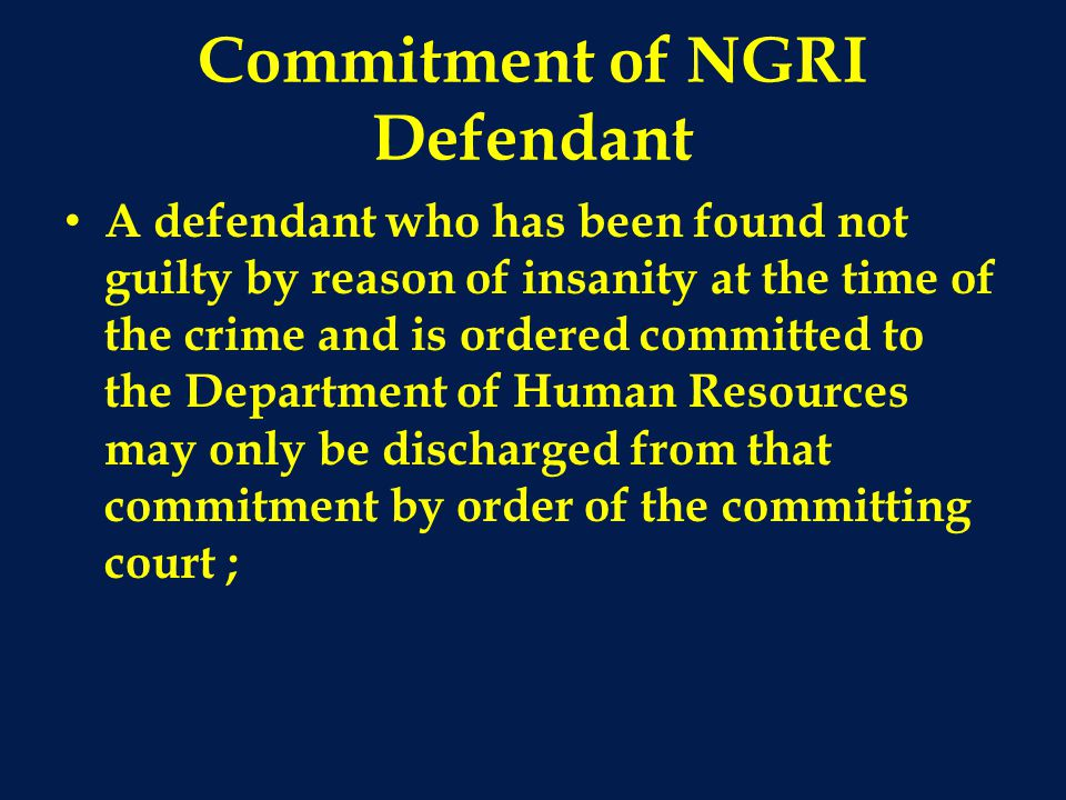 Commitment of NGRI Defendant
