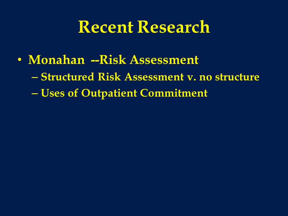 Recent Research Monahan --Risk Assessment