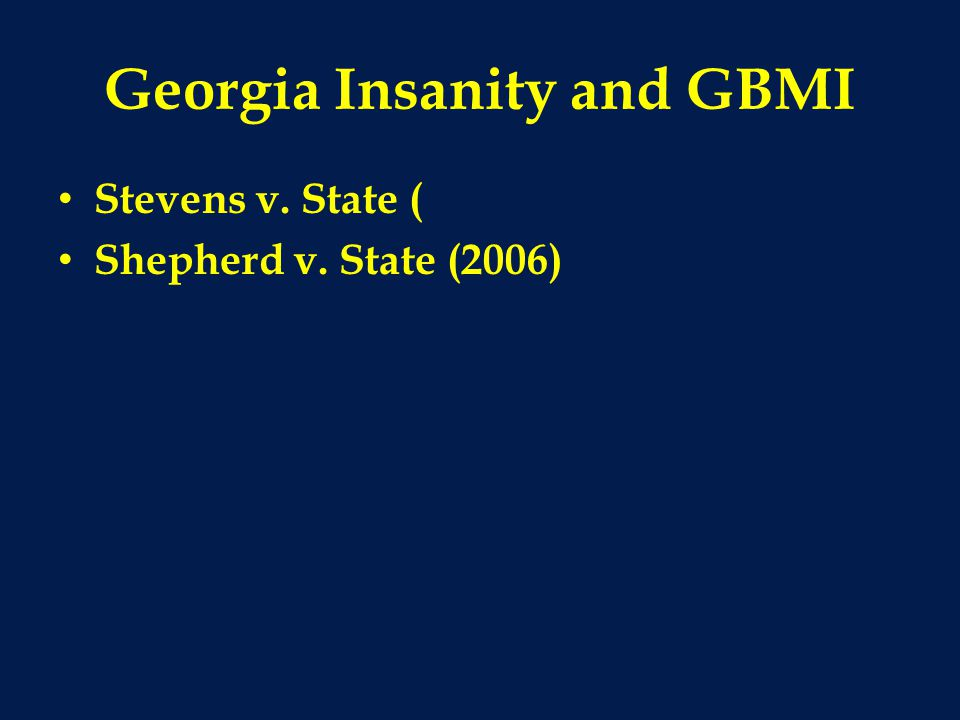 Georgia Insanity and GBMI