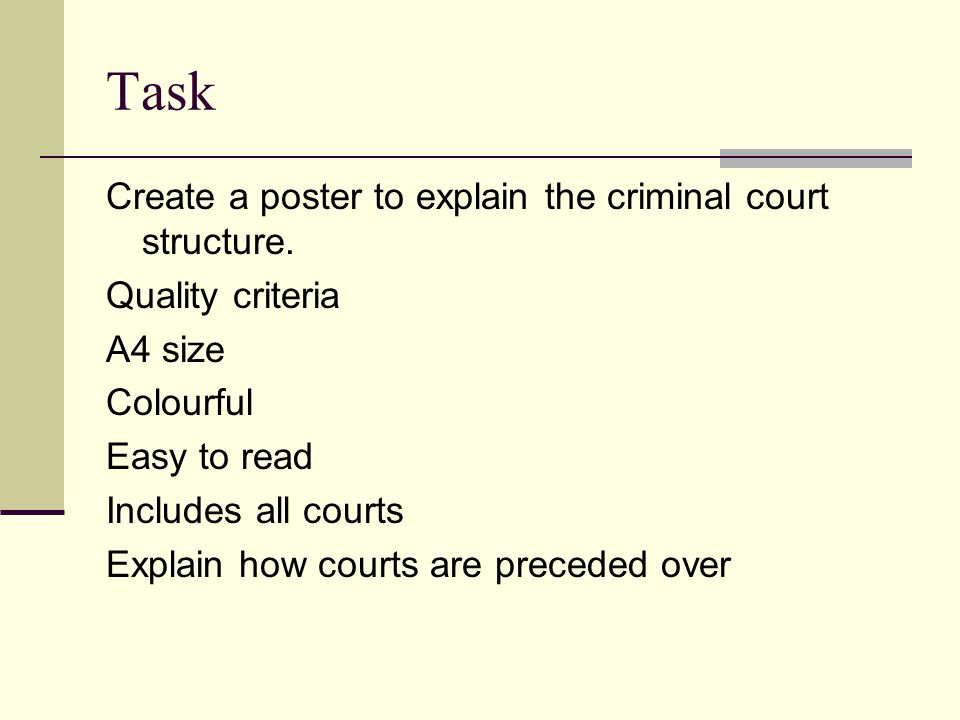 Task Create a poster to explain the criminal court structure.