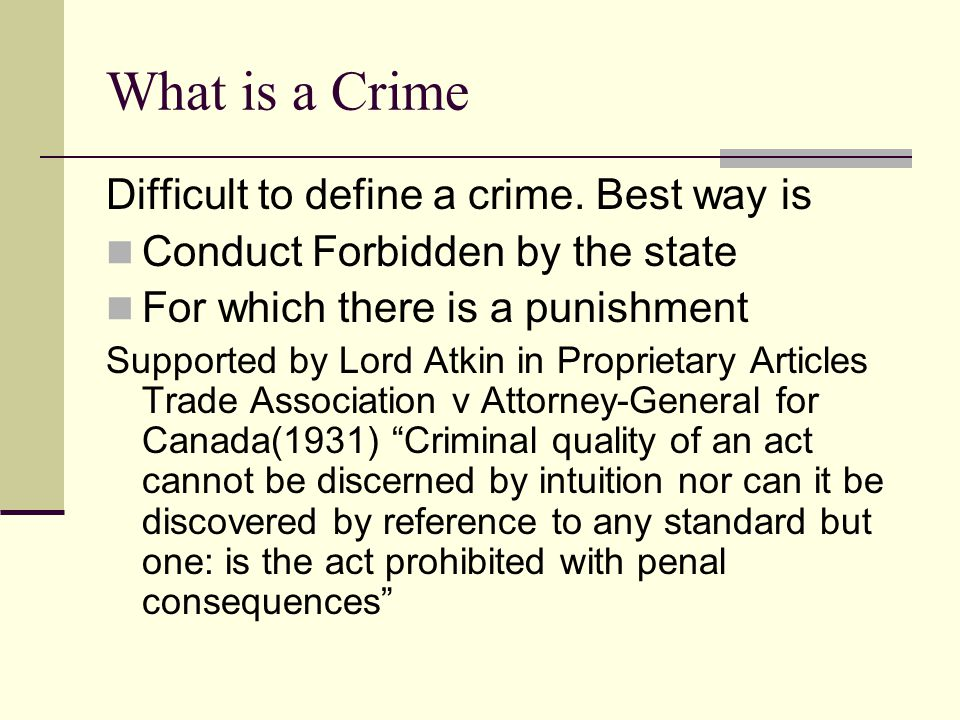 What is a Crime Difficult to define a crime. Best way is