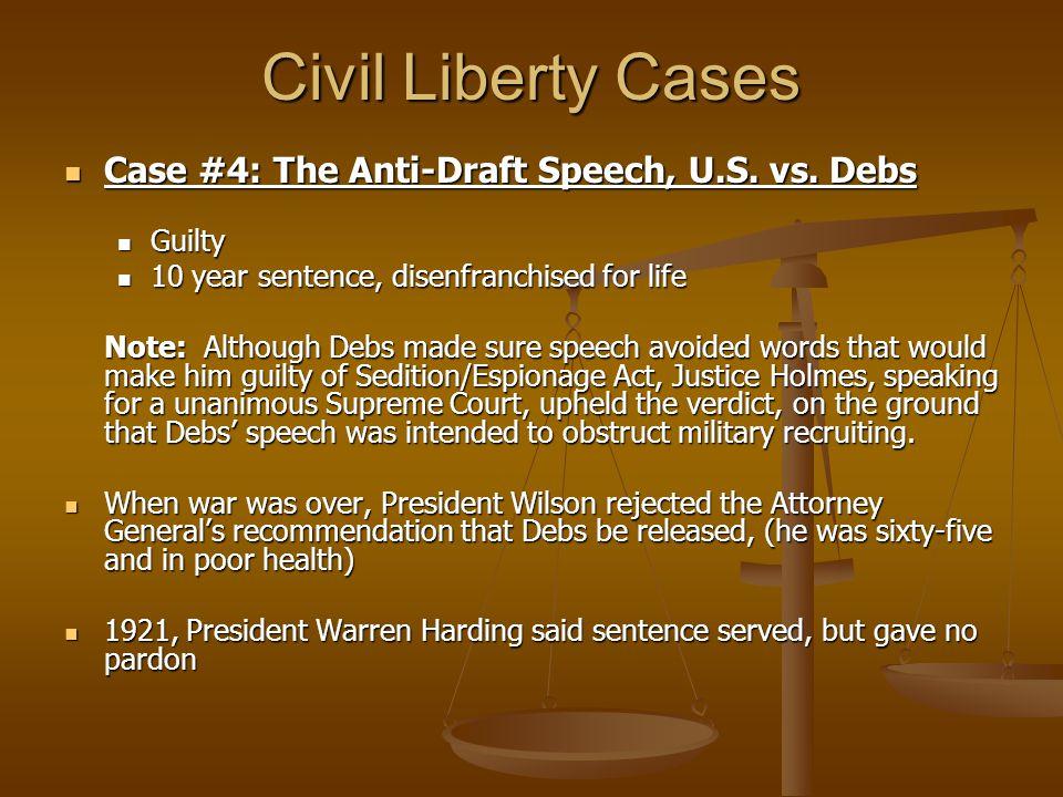 Civil Liberty Cases Case #4: The Anti-Draft Speech, U.S. vs. Debs