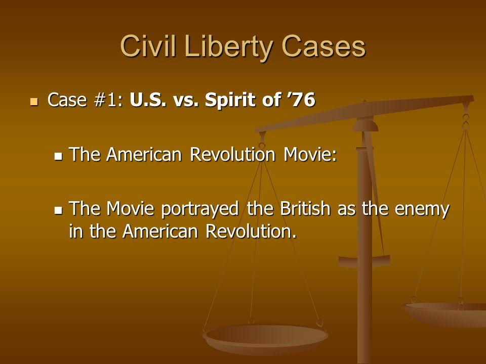 Civil Liberty Cases Case #1: U.S. vs. Spirit of '76