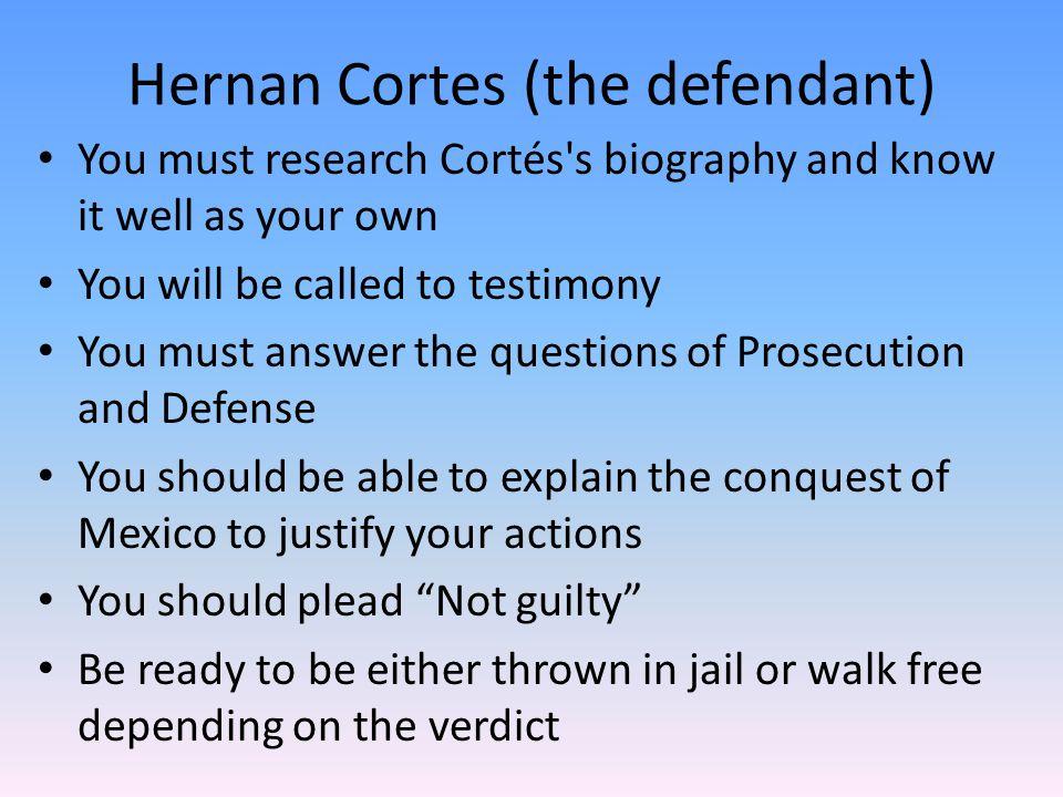Hernan Cortes (the defendant)