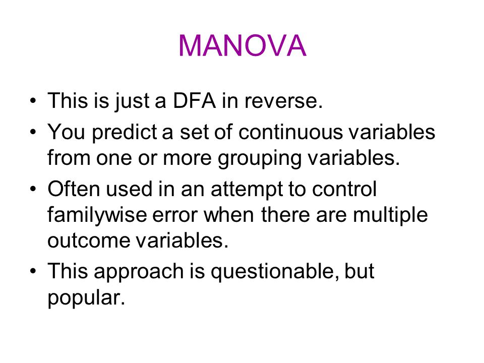 MANOVA This is just a DFA in reverse.