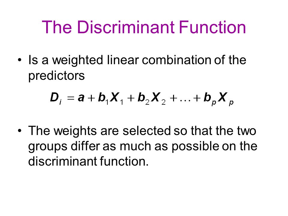 The Discriminant Function