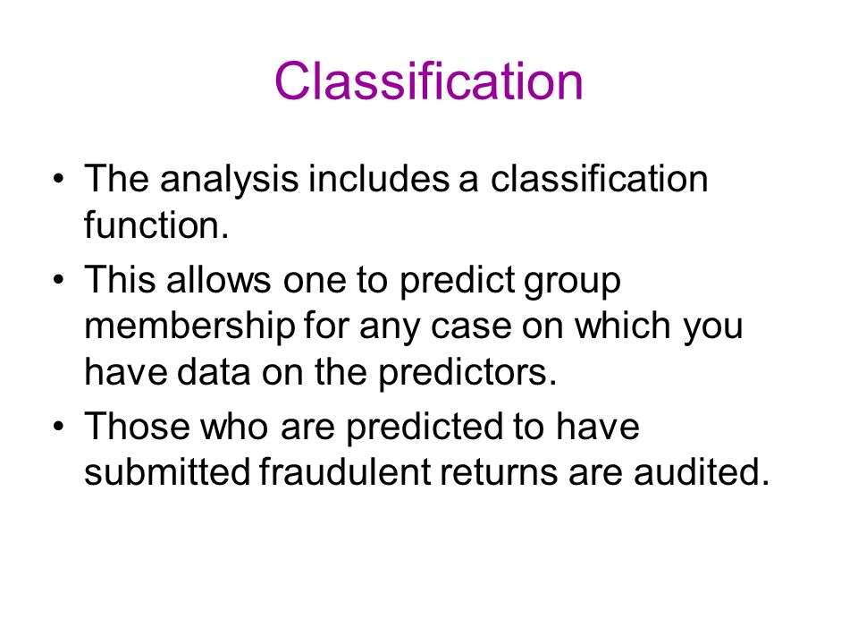 Classification The analysis includes a classification function.