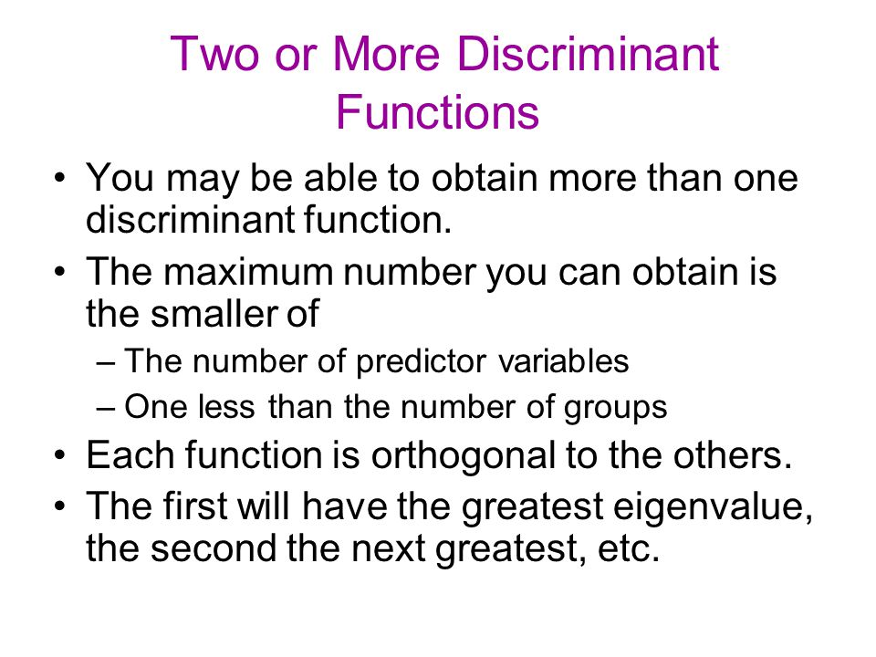 Two or More Discriminant Functions