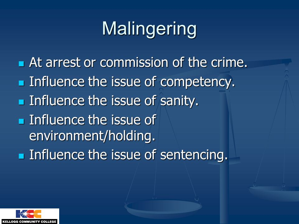 Malingering At arrest or commission of the crime.
