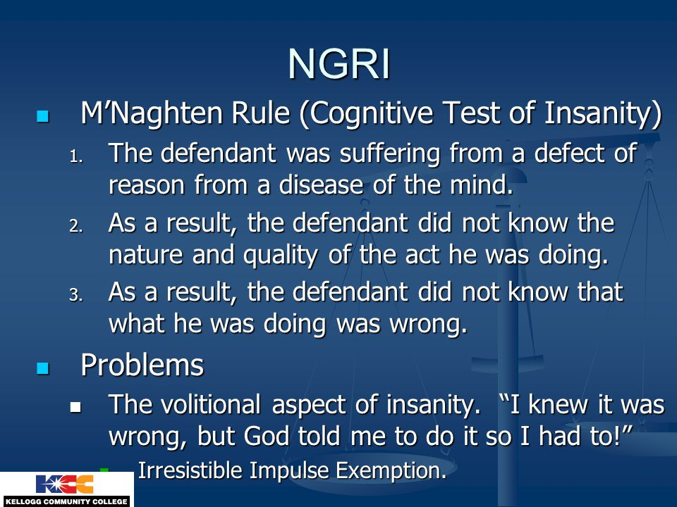 NGRI M'Naghten Rule (Cognitive Test of Insanity) Problems
