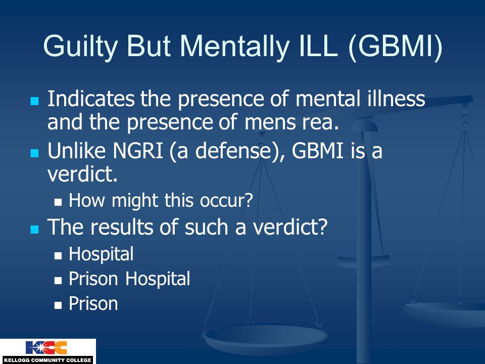 Guilty But Mentally ILL (GBMI)