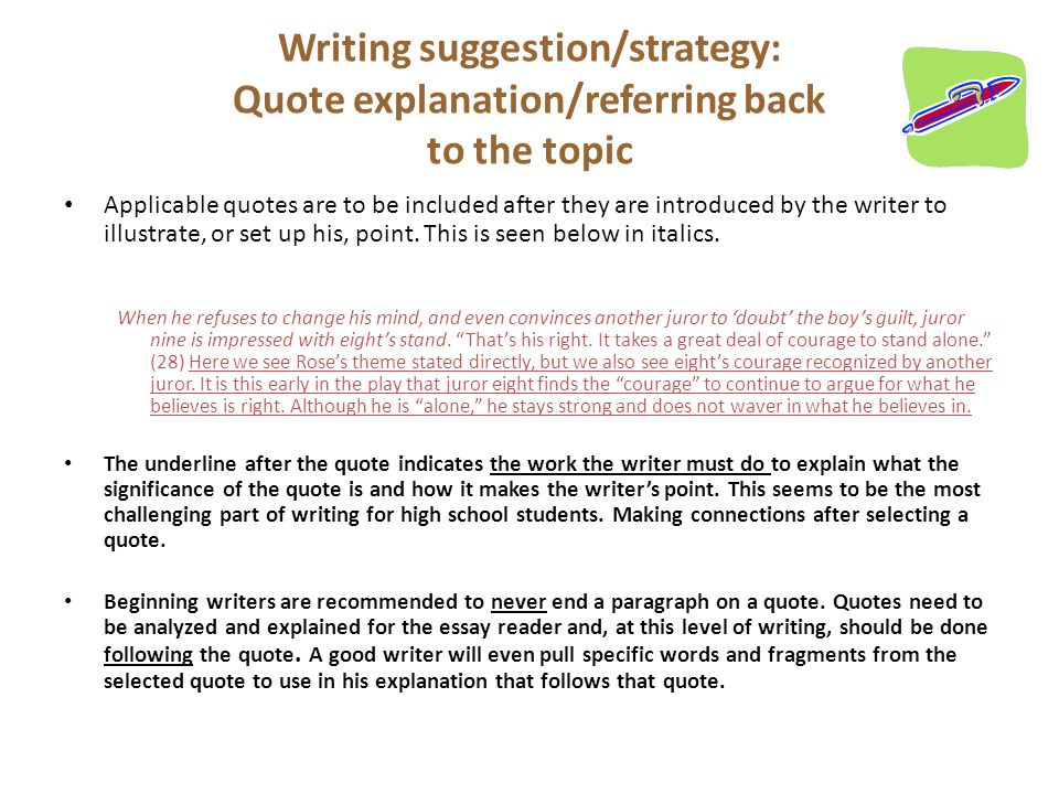 Writing suggestion/strategy: Quote explanation/referring back to the topic