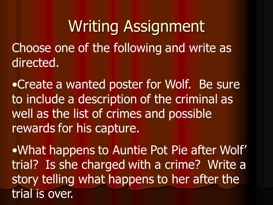 Writing Assignment Choose one of the following and write as directed.