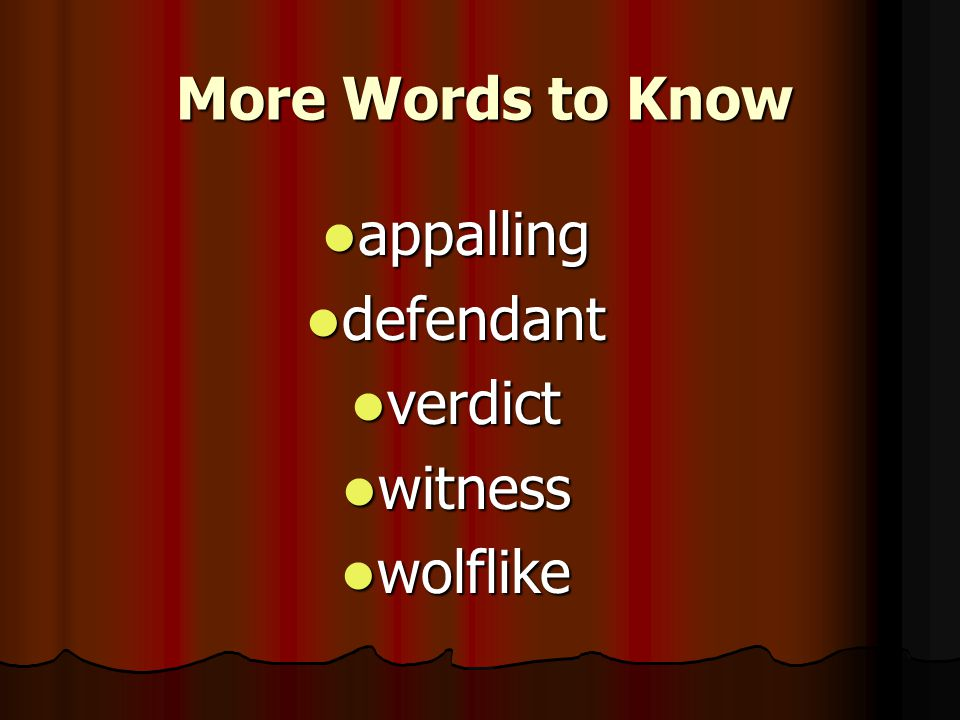 More Words to Know appalling defendant verdict witness wolflike