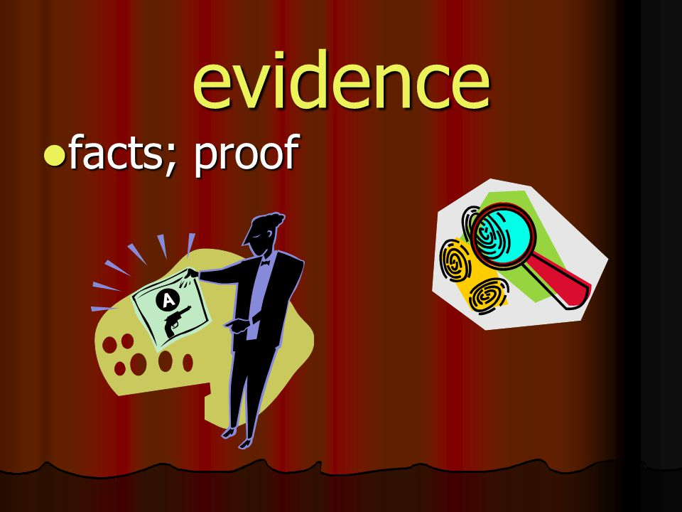 evidence facts; proof