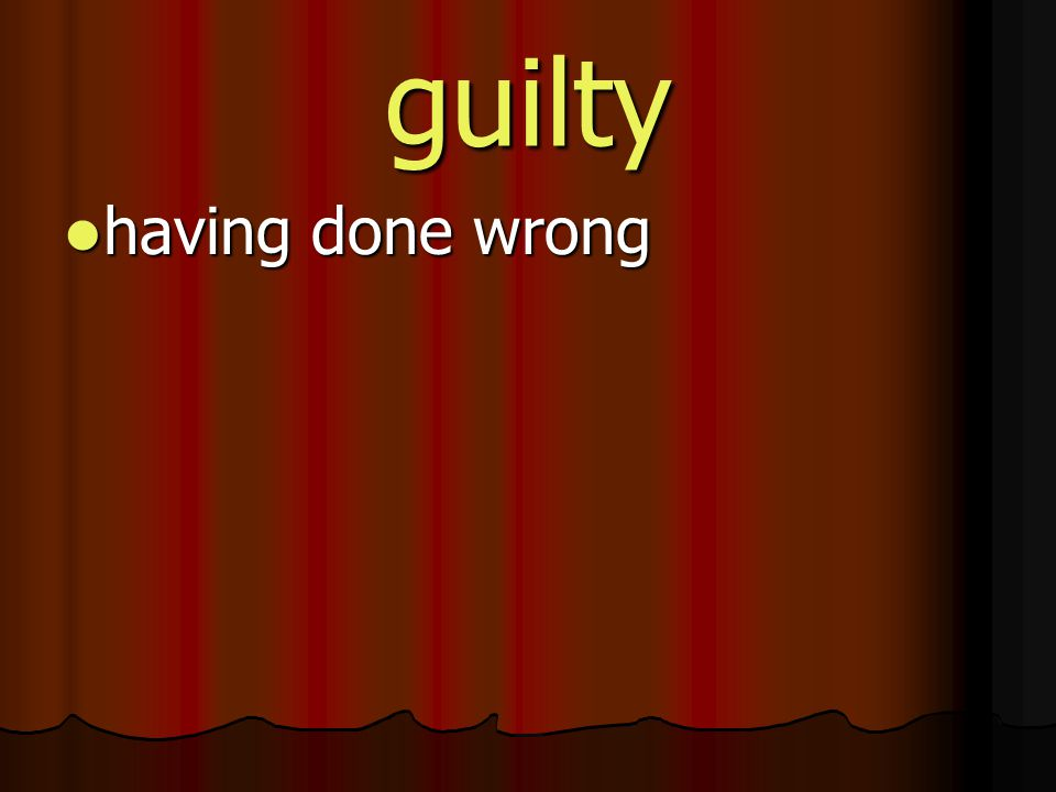 guilty having done wrong