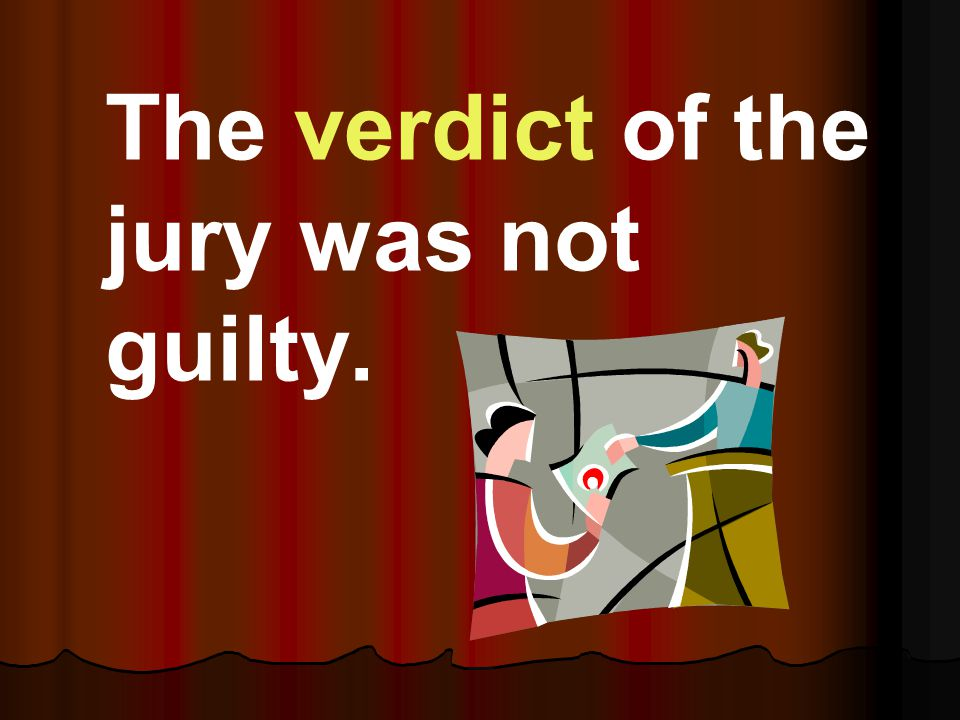 The verdict of the jury was not guilty.