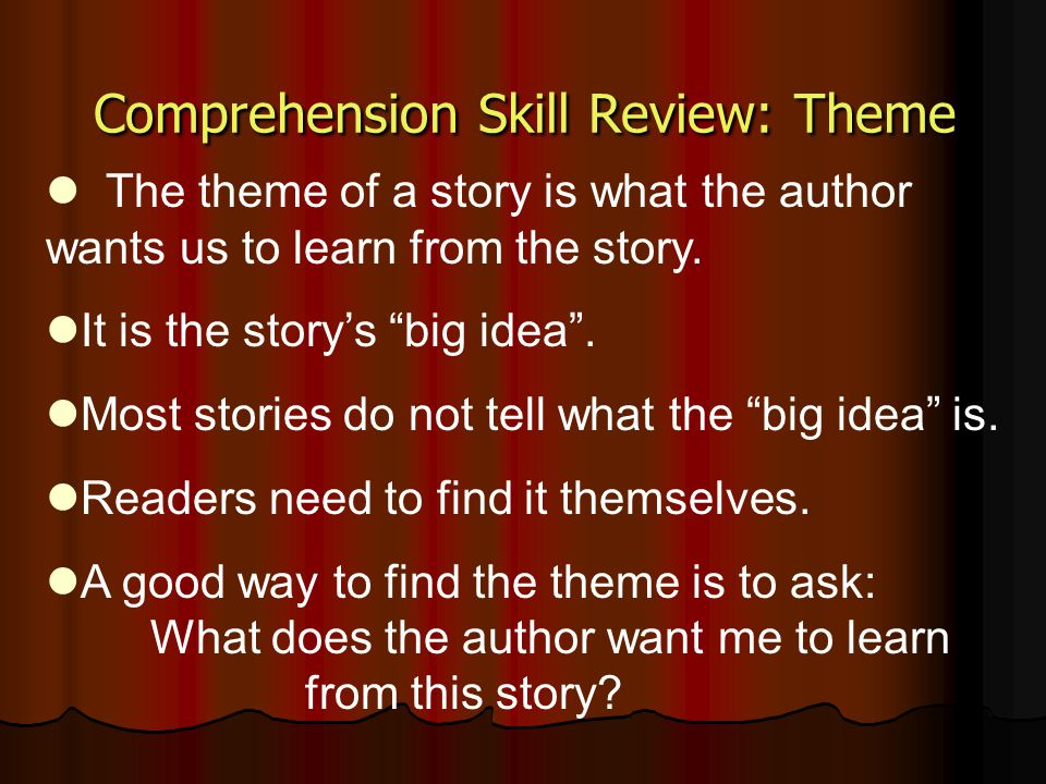 Comprehension Skill Review: Theme