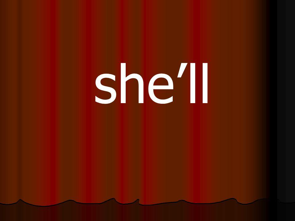 she'll