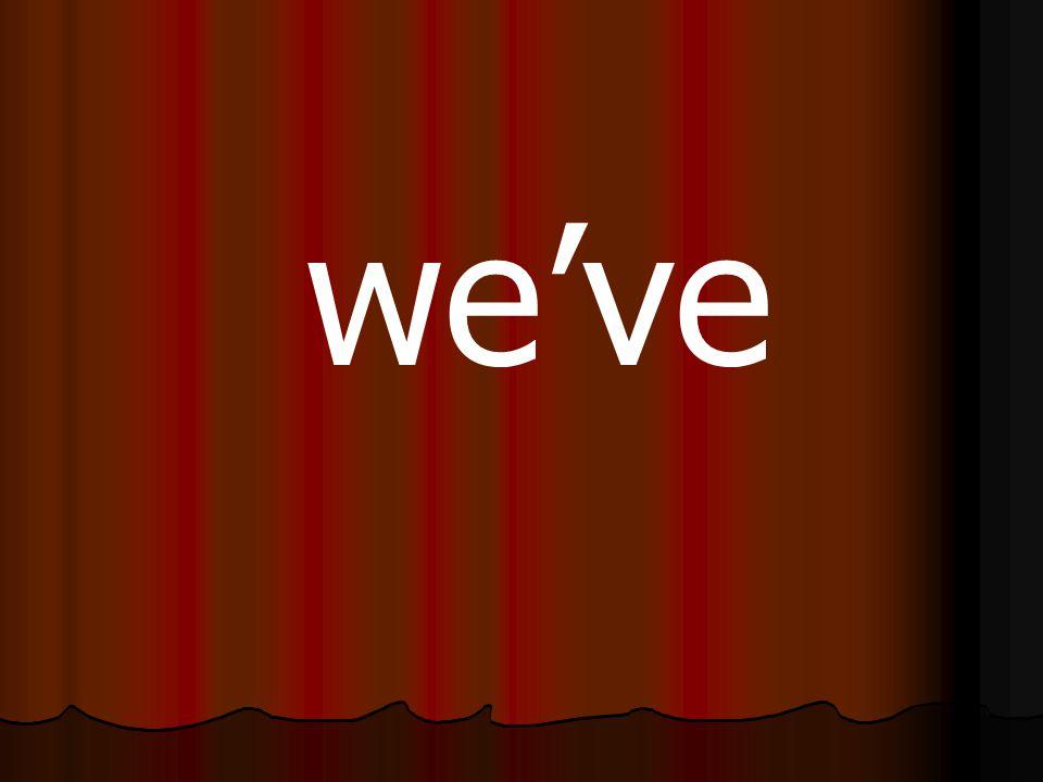 we've