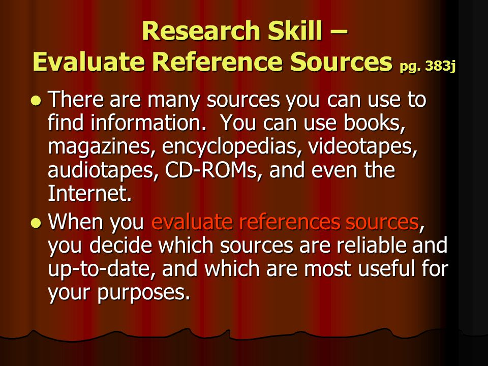 Research Skill – Evaluate Reference Sources pg. 383j