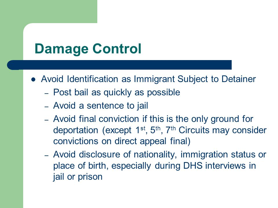 Damage Control Avoid Identification as Immigrant Subject to Detainer