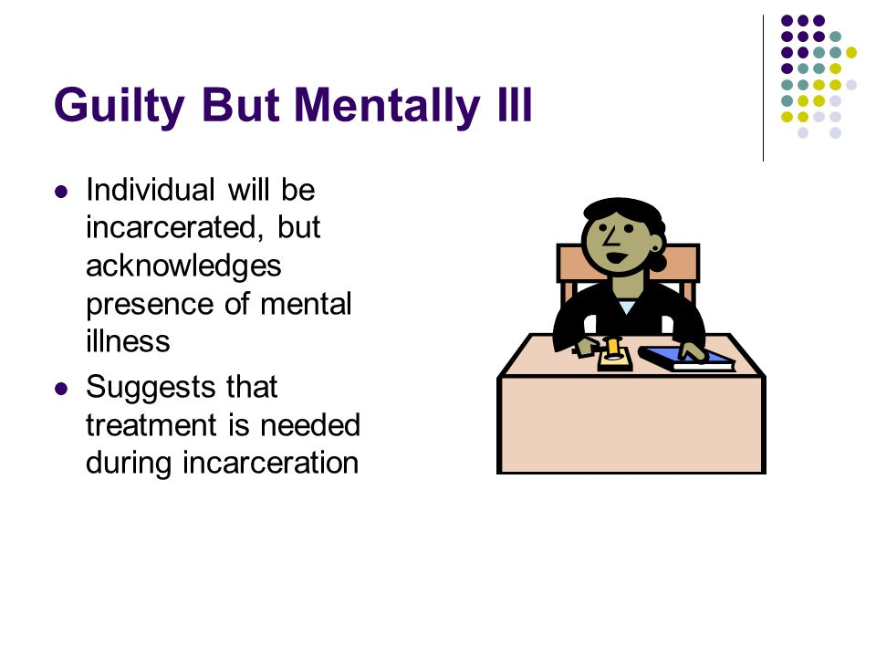 Guilty But Mentally Ill
