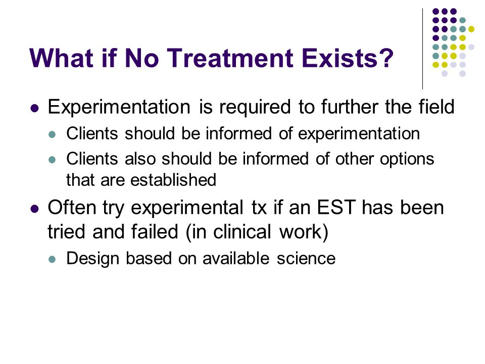 What if No Treatment Exists
